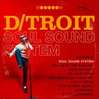 D/troit - Soul Sound System (2017), Do The Right Thing (2015) / Funk, Soul, Rhythm & Blues