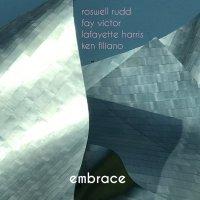 Roswell Rudd, Fay Victor, Lafayette Harris, Ken Filiano - Embrace (2017) / Jazz