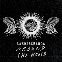 LaBrassBanda (2017) Around The World / bavarian brass, groove pop