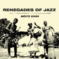 Renegades Of Jazz - Moyo Zaidi Remixed (2017) / Nu jazz, Funk, Afrobeat