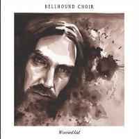 Bellhound Choir - Imagine The Crackle (2016), Worried Kid (2017) / Blues, Folk, Psychedelic rock