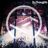 VA - Tru Thoughts (2017) / electronic, downtempo, future soul, jazz, RnB, reggae, dub, afrobeat