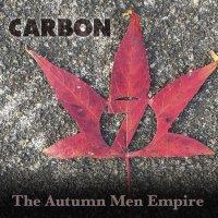 Carbon 7 - The Autumn Men Empire (2017) / Jazz - Fusion