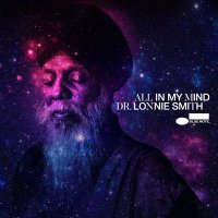 Dr. Lonnie Smith - All In My Mind (2018) / Jazz