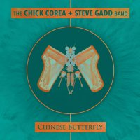 Chick Corea & Steve Gadd Band - Chinese Butterfly (2018) / Jazz