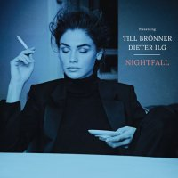 Till Bronner & Dieter Ilg - Nightfall (2018) / Jazz