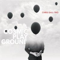 Chris Gall Trio - Cosmic Playground (2018) / Jazz