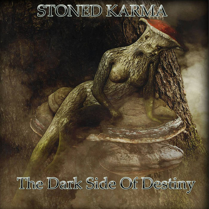 Stoned Karma - The Dark Side Of Destiny (2018) / stoner, blues, psychedelic, France
