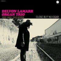 Delvon Lamarr Organ Trio - Close But No Cigar (2018) / funk, hammond, breaks, old school, 70's, US