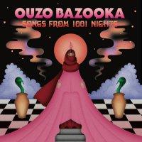 Ouzo Bazooka - Songs From 1001 Nights (2018) / psychedelic rock, garage rock, surf, neo-psychedelia, oriental, Israel
