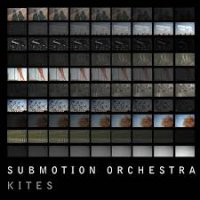 Submotion Orchestra - Kites (2018) / Nu Jazz, Broken Beat, Downtempo
