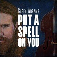 Casey Abrams - Put A Spell On You (2018) /  Jazz, Soul, Pop