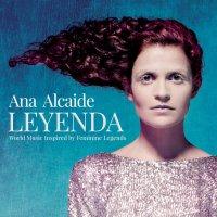 Ana Alcaide  - Leyenda: World Music Inspired By Feminine Legends (2016) / folk, nyckelharpa, medieval, world, traditional, Spain