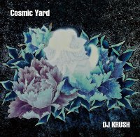 DJ Кrush — Соsmic Yаrd (2018) / trip-hop, abstract, downtempo, Japan