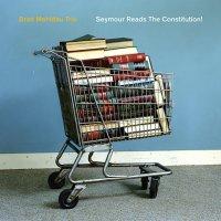 Brad Mehldau Trio - Seymour Reads The Constitution! (2018) / Jazz