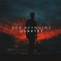 Bob Reynolds - Quartet (2018) / Jazz