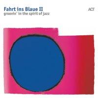 VA - Fahrt Ins Blaue II (Groovin'in the Spirit of Jazz) (2018) Jazz