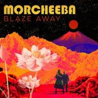 Morcheeba - Blaze Away (2018) / Trip-Hop, Electronic, Pop