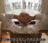 "Michael Franks ""The Music In My Head"" (2018) / smooth-jazz"