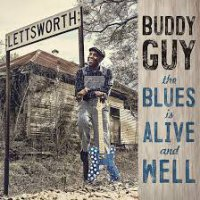 Buddy Guy - The Blues Is Alive And Well (2018) / Blues, Blues Rock