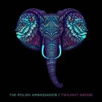 The Polish Ambassador - Twilight Safari (2018) / dance, hip-hop, breakbeat, folk, US