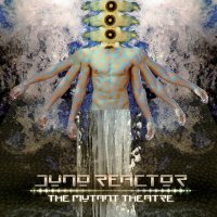 Juno Reactor - The Mutant Theatre (2018) / psy-trance, psy-tech, ethnic, UK