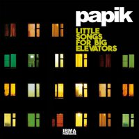 Papik - Little Songs For A Big Elevators (2018) / Vocal Jazz, Smooth Jazz, Acid Jazz