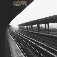 Lowering — Brooklyn (2018) / doom jazz, depressive jazz, funeral jazz, US