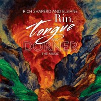 Rich Shapero & Elsiane - Rin, Tongue And Dorner (2018) / trip-hop, ethereal pop, folk, US / Canada