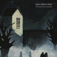 Leila Abdul-Rauf - Diminution (2018) / dark ambient, dark jazz, US