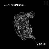 A.Dore - Post Human (2018) / dark techno, progressive, tech-house, Italy