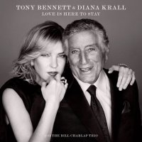 Tony Bennett & Diana Krall - Love Is Here To Stay (2018) / Vocal Jazz