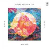 Lorenzo Naccarato Trio - Nova Rupta (2018) / Jazz