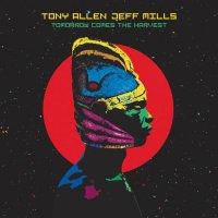 Тоnу Аllеn & Jеff Мills - Тоmоrrоw Соmеs Тhе Наrvеst (2018) / afrobeat, future jazz, broken beat, funk, dub