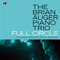 The Brian Auger Piano Trio - Full Circle: Live At Bogie's (2018) / Jazz