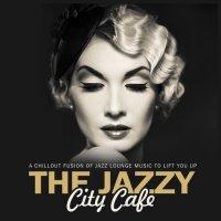 VA - The Jazzy City Cafe (2018) / Lounge, Jazz