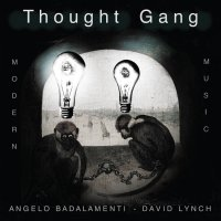 David Lynch & Angelo Badalamenti – Thought Gang (2018) / fusion jazz, avant-garde, experimental, US