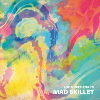 John Medeski- Mad Skillet (2018) / Jazz Fusion