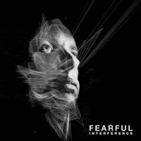 Fearful - Interference (2018) /  dark, techstep, jungle, bass, glitch, breaks, cinematic, UK