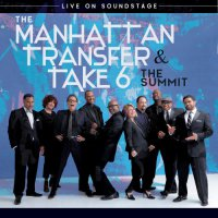The Manhattan Transfer & Take 6 - The Summit: Live on Soundstage (2018) / Vocal Jazz