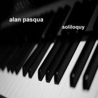 Alan Pasqua - Soliloquy (2018) / Piano Jazz