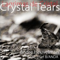 André Heuvelman - Crystal Tears (2018) / Jazz