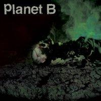 Planet B - Planet B (2018) / trip-hop, punk, hardcore, breakbeat, industrial, horror, techno, US