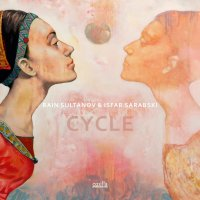 Rain Sultanov & Isfar Sarabski - Cycle (2018) / Jazz