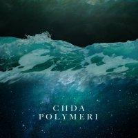 chda - Polymeri (2018) / experimental, ambient, breakbeat, downbeat, techno, trip-hop, Finland