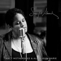 Tracy Mothershed & Alain Jean-Marie - Straight Ahead (2018) / Vocal Jazz, Piano