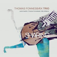 Thomas Fonnesbaek Trio - Sharing (2018) / Jazz