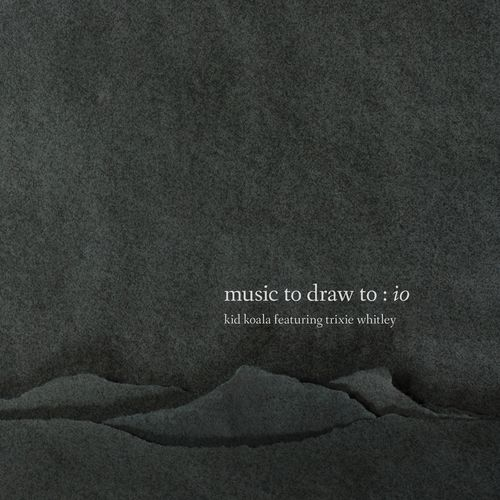 Kid Koala - Music To Draw To: Io (Deluxe Edition) (2019) / Trip-Hop, Experimental, Ambient