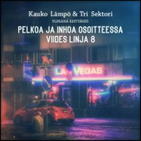 Kauko Lämpö & Tohtori Sektori - Pelkoa ja Inhoa Osoitteessa Viides Linja 8 (2018) / breakbeat, trip-hop, lo-fi, acid, psychedelic, Finland