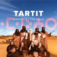Tartit - Amankor / The Exile (2019) / World, Tuareg, Desert Blues